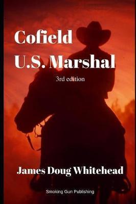Cofield U.S. Marshal by James Doug Whitehead