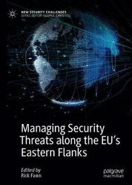 Managing Security Threats along the EU's Eastern Flanks