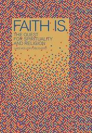 Faith is: Looking for Faith and Religion image