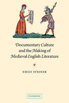 Documentary Culture and the Making of Medieval English Literature by Emily Steiner image