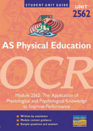 AS Physical Education Unit 2562 OCR: The Application of Physiological and Psychological Knowledge to Improve Performance by Sue Young