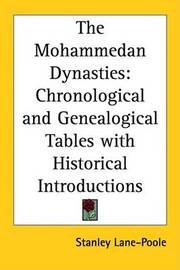 The Mohammedan Dynasties: Chronological and Genealogical Tables with Historical Introductions by Stanley Lane Poole image