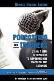 Podcasting for Teachers by Kathleen P King