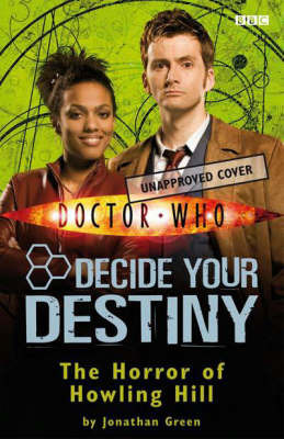 Doctor Who: The Horror of Howling Hill: No. 4: Decide Your Destiny by Jonathan Green