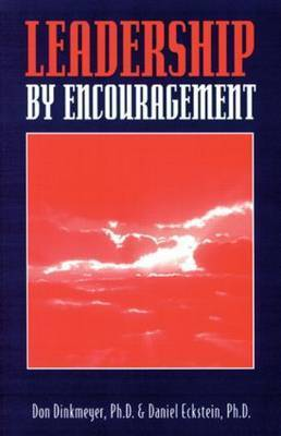 Leadership By Encouragement by Don Dinkmeyer