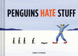 Penguins Hate Stuff by Greg Stones