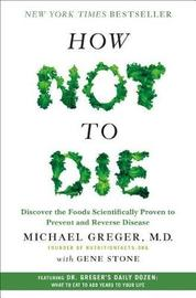 How Not to Die by Gene Stone