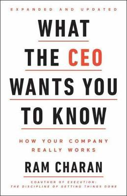 What The Ceo Wants You To Know, Expanded And Updated by Ram Charan image
