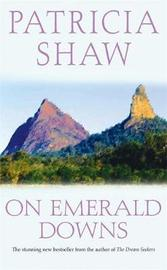 On Emerald Downs by Patricia Shaw