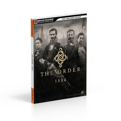 The Order: 1886 Signature Series Strategy Guide by BradyGames