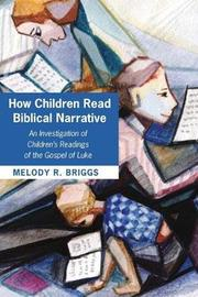 How Children Read Biblical Narrative by Melody R Briggs image