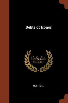 Debts of Honor by Mor Jokai image