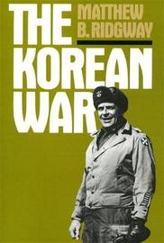 The Korean War by Matthew B. Ridgway
