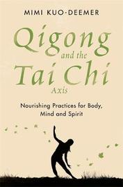Qigong and the Tai Chi Axis by Mimi Kuo Deemer image