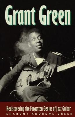 Grant Green by Sharony Andrews Green