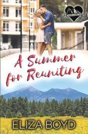 A Summer for Reuniting by Eliza Boyd
