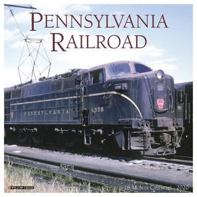 Pennsylvania Railroad 2020 Wall Calendar by Willow Creek Press