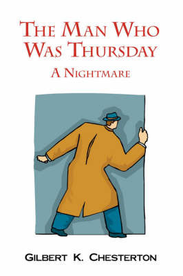 The Man Who Was Thursday - A Nightmare by G.K.Chesterton
