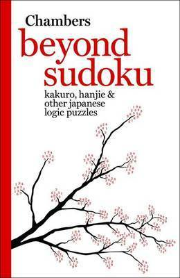 Beyond Sudoku: Kakuro, Hanjie and Other Japanese Logic Puzzles