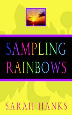 Sampling Rainbows by Sarah Hanks