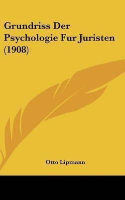 Grundriss Der Psychologie Fur Juristen (1908) by Otto Lipmann