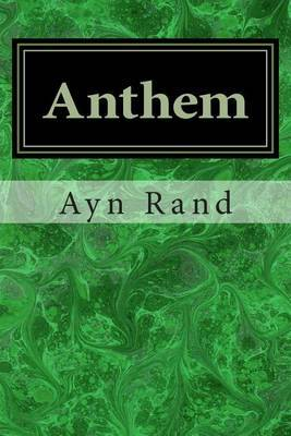 ayn rand s anthem and equality Ayn rand's anthem: biography of ayn rand equality's diary—written in 1st person, describes his society and his attitude towards it.
