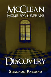 McClean Home for Orphans: Discovery by Shannon Paterno image