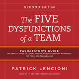 The Five Dysfunctions of a Team: Facilitator's Guide Set by Patrick M Lencioni