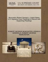 Muncaster (Robert George) V. United States U.S. Supreme Court Transcript of Record with Supporting Pleadings by Robert George Muncaster