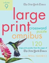 The New York Times Large-Print Crossword Puzzle Omnibus Volume 9