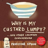 Why is My Custard Lumpy? by 'Professor Spoon' image