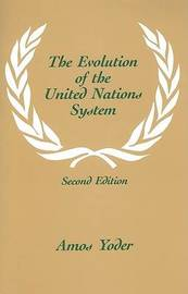 Evolution Of The United Nations System by Amos Yoder image