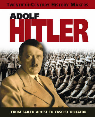 20th Century History Makers: Adolf Hitler by Liz Gogerly image