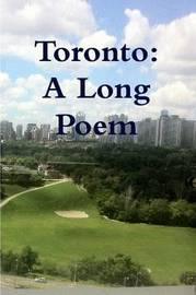 Toronto: A Long Poem by Martin Avery