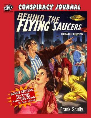 Behind The Flying Saucers by Sean Casteel