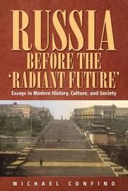 Russia Before The 'Radiant Future' by Michael Confino