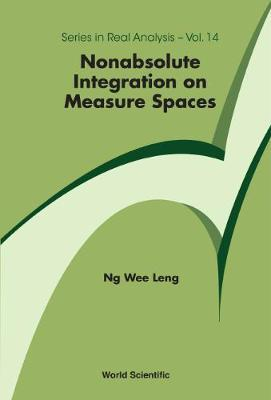 Nonabsolute Integration On Measure Spaces by Wee Leng Ng