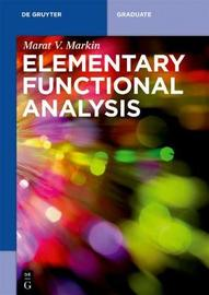 Elementary Functional Analysis by Marat V. Markin