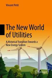 The New World of Utilities by Vincent Petit