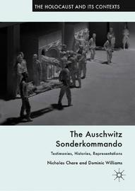 The Auschwitz Sonderkommando by Nicholas Chare