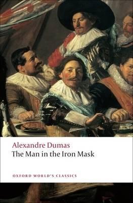 The Man in the Iron Mask (The Vicomte de Bragelonne Pt 3) by Alexandre Dumas