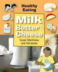 Milk, Butter and Cheese by Susan Martineau image