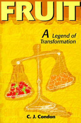 Fruit: A Legend of Transformation by C J Condon image