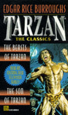 "Tarzan: The Classics: v. 1: ""Beasts of Tarzan"", ""Son of Tarzan"" by Edgar , Rice Burroughs image"