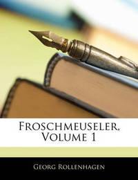 Froschmeuseler, Volume 1 by Georg Rollenhagen