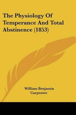 The Physiology of Temperance and Total Abstinence (1853) by William Benjamin Carpenter image