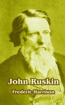John Ruskin by Frederic Harrison