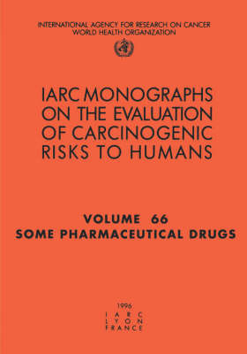 Some Pharmaceutical Drugs by International Agency for Research on Cancer