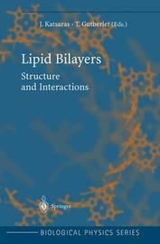 Lipid Bilayers by John Katsaras