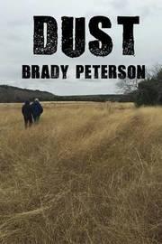 Dust by Brady Peterson